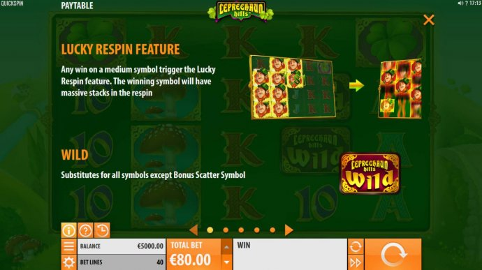 No Deposit Casino Guide - Lucky Respin Feature - Any win on a medium symbol trigger the Lucky Respin Feature. The winning symbol will have massive stacks in the respin. Wild substitutes for all symbols except Bonus Scatter symbol.