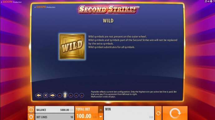 Wild symbols are not present on the outer wheel. Wild symbols and symbols part of the Second Strike win will not be replaced by the extra symbols. Wild symbol substitutes for all symbols. - No Deposit Casino Guide