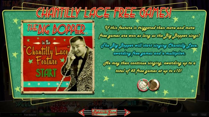 Chantilly Lace Free Games - If this feature is triggered then more and more free games are won as long as the Big Bopper sings. - No Deposit Casino Guide