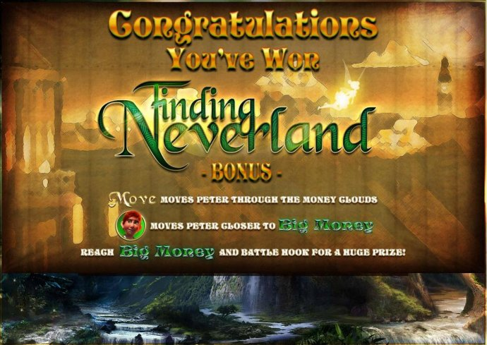 Finding Neverland Bonus - Move through the money clouds, reach Big Money and battle hook for a huge prize. - No Deposit Casino Guide