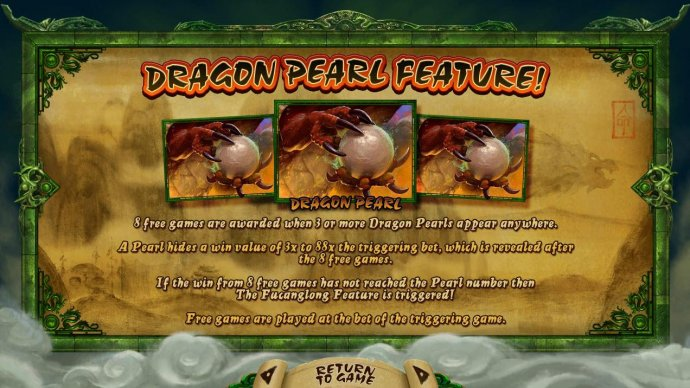 No Deposit Casino Guide - Dragon Pearl Feature - 8 free games are awarded when 3 or more dragon pearls appear anywhere.