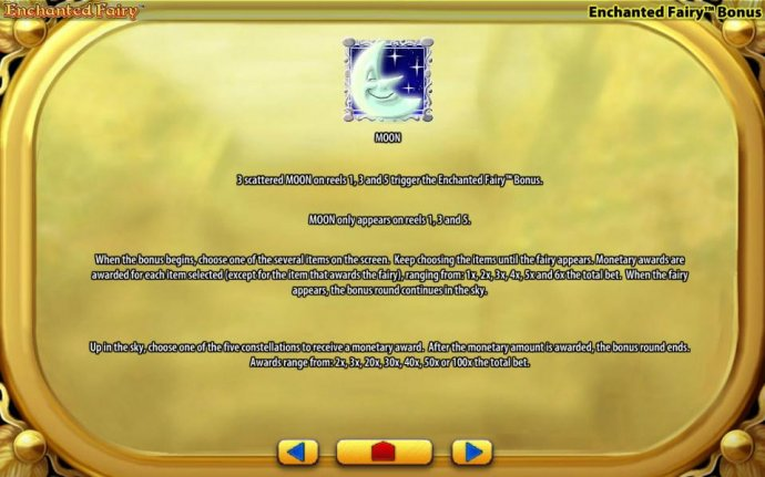No Deposit Casino Guide - Moon symbol - three scattered Moon symbols on reels 1, 3 and 5 trigger the Enchanted Fairy Bonus. Moon symbol only appears on reels 1, 3 and 5. When the bonus begins, choose one of several items on the screen. Keep choosing items
