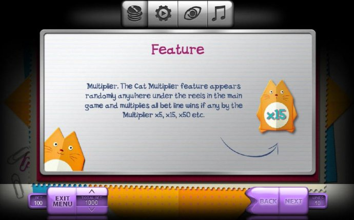The cat multiplier feature appears randomly anywhere under the reels in the main game and multiplies all bet line wins if any by the multiplier x5, x15, x50 etc. by No Deposit Casino Guide